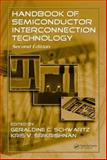 Handbook of Semiconductor Interconnection Technology, Schwartz Geraldine C and Srikrishnan Kris V, 1574446746