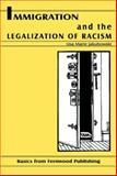 Immigration and the Legalization of Racism 9781895686746