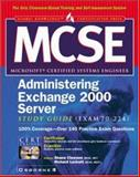 MCSE Administering Exchange 2000 Server Study Guide (Exam 70-224), Syngress Media, Inc. Staff and Clawson, Shane, 0072126744