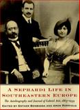 A Sephardi Life in Southeastern Europe : The Autobiography and Journal of Gabriel Arie, 1863-1939, Benbassa, Esther, 0295976748