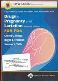 Drugs in Pregnancy and Lactation, for PDA 9780781756747