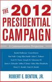 The 2012 Presidential Campaign : A Communication Perspective, , 1442216743