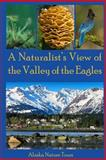 A Naturalist's View of the Valley of the Eagles, Judy Jacobson, 1499126743