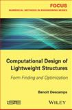 Computational Design of Lightweight Structures : Form Finding and Optimization, Descamps, 1848216742