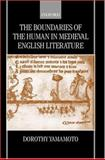 The Boundaries of the Human in Medieval English Literature, Yamamoto, Dorothy, 0198186746