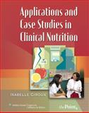 Applications and Case Studies in Clinical Nutrition, Isabelle Giroux PhD  RD  BEd  PHEc, 0781746744