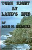 Turn Right at Land's End, Merrill, John N., 0907496741