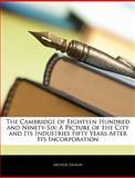The Cambridge of Eighteen Hundred and Ninety-Six, Arthur Gilman, 1142166740