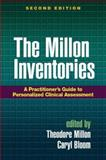 The Millon Inventories, Second Edition : A Practitioner's Guide to Personalized Clinical Assessment, Millon, Theodore, 1593856741