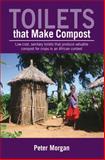 Toilets That Make Compost, Peter Morgan, 1853396745