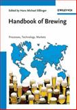 Handbook of Brewing : Processes, Technology, Markets, , 3527316744