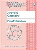 Aromatic Chemistry, Sainsbury, Malcolm, 0198556748