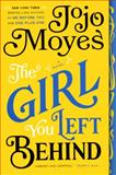 The Girl You Left Behind, Jojo Moyes, 0606356746