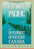 The Canadian Pacific Railroad and the Development of Western Canada, 1896-1914 9780773506749