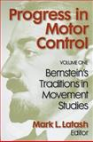 Progress in Motor Control : Bernstein's Traditions in Movement Studies, Latash, Mark L., 0880116749