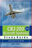CRJ 200 Aircraft Systems Study Guide 3rd Edition