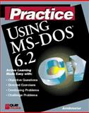 Practice Using Ms-Dos 6.2, Ambruster, Lynda and Que Staff, 1565296745