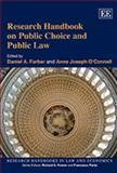 Research Handbook on Public Choice and Public Law, Daniel A. Farber, Anne Joseph O Connell, 1847206743