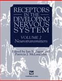 Receptors in the Developing Nervous System : Volume 2 Neurotransmitters, McLaughlin, Patricia J., 9401046743
