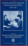 General Practice under the National Health Service, 1948-1997, , 0198206755