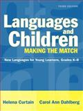 Languages and Children : Making the Match: New Languages for Young Learners, Curtain, Helena and Dahlberg, Carol Ann, 0205366759