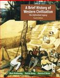 A Brief History of Western Civilization : The Unfinished Legacy, Kishlansky, Mark A. and Geary, Patrick J., 0321196759