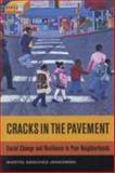Cracks in the Pavement : Social Change and Resilience in Poor Neighborhoods, Sánchez-Jankowski, Martín, 0520256751