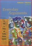 Everyday Arguments : A Guide to Writing and Reading Effective Arguments, Mayberry, Katherine J., 0618986758