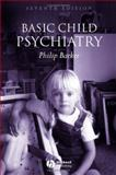 Basic Child Psychiatry, Barker, Philip, 0632056754
