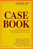 DSM-IV Casebook : A Learning Companion to the Diagnostic and Statistical Manual of Mental Disorders, Spitzer, Robert L. and Gibbon, Miriam, 0880486759