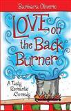 Love on the Back Burner, Barbara Oliverio, 1481936751