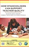 How Stakeholders Can Support Teacher Quality, Solmon, Lewis C. and Agam, Kimberly Firetag, 1593116756