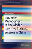 Innovation Management in Knowledge Intensive Business Services in China, Liu, Shunzhong, 3642346758