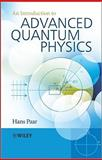 An Introduction to Advanced Quantum Physics, Hans Paar, 0470686758
