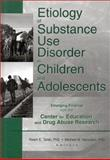 Etiology of Substance Use Disorder in Children and Adolescents : Emerging Findings from the Center for Education and Drug Abuse Research, Ralph Tarter, Michael Van Yukov, 0789016753