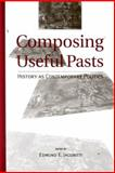 Composing Useful Pasts : History as Contemporary Politics, , 0791446751
