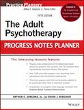 The Adult Psychotherapy Progress Notes Planner, Jongsma, Arthur E. and Berghuis, David J., 1118066758