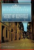 Miles Gardner and the Secret of Blissville, Angela Barnickle, 146341675X