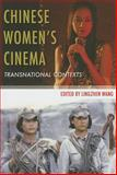 Chinese Women's Cinema : Transnational Contexts, , 0231156758