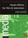 Visual Effects for Film and Television, Mitchell, Mitch, 0240516753