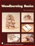 Woodburning Basics, Dick Armstrong, 0764326759