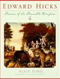 Edward Hicks, Painter of the Peaceable Kingdom, Ford, Alice, 081221675X