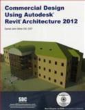 Commercial Design Using Revit Architecture 2012, Stine, Daniel John, 1585036757