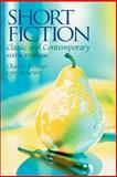 Short Fiction : Classic and Contemporary, Bohner, Charles H. and Grant, Lyman, 0131916750