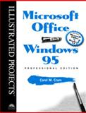 Microsoft Office for Windows 95 Professional Edition - Illustrated Projects, Cram, Carol M., 0760046751