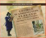 George Washington Elected, Allison Stark Draper, 082395675X