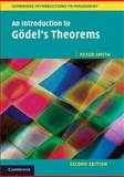 An Introduction to Gödel's Theorems, Smith, Peter, 1107606756