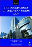 The Foundations of European Union Law, Hartley, Trevor, 0199566755