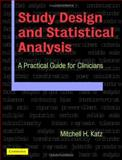 Study Design and Statistical Analysis : A Practical Guide for Clinicians, Katz, Mitchell H., 0521826756