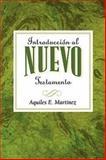 Introduccion al Nuevo Testamento, Aquiles Ernesto Martinez, 0687496756